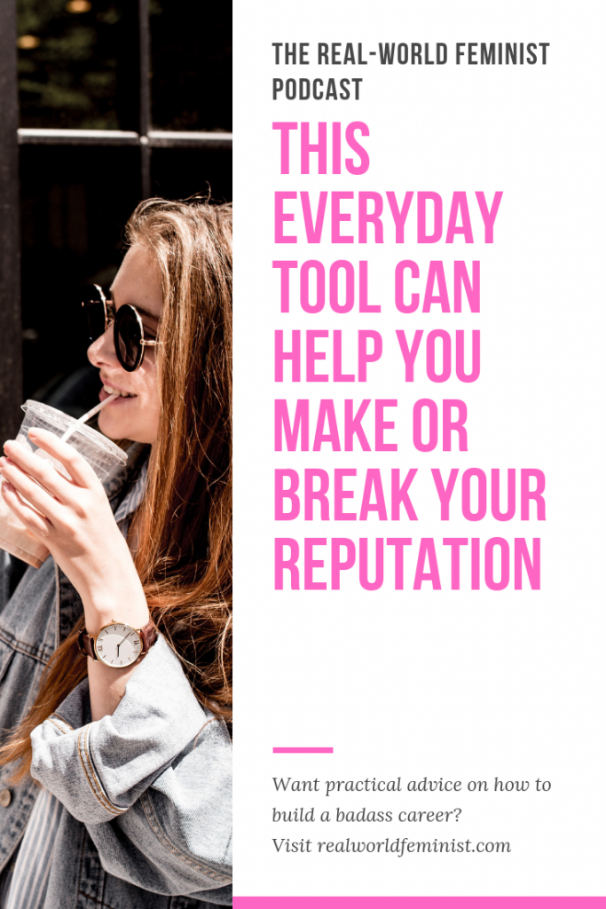 This Everyday Tool Can Help You Make or Break Your Reputation