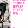 Know When It's Time To Break Up with Your Boss