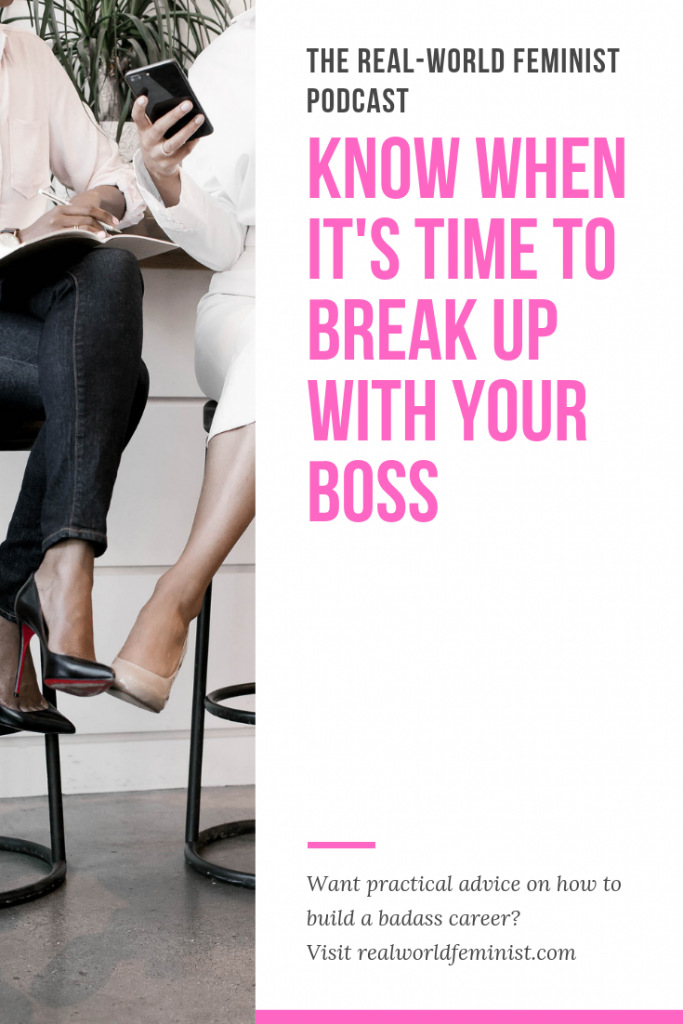 Episode #4: Know When It's Time To Break Up with Your Boss