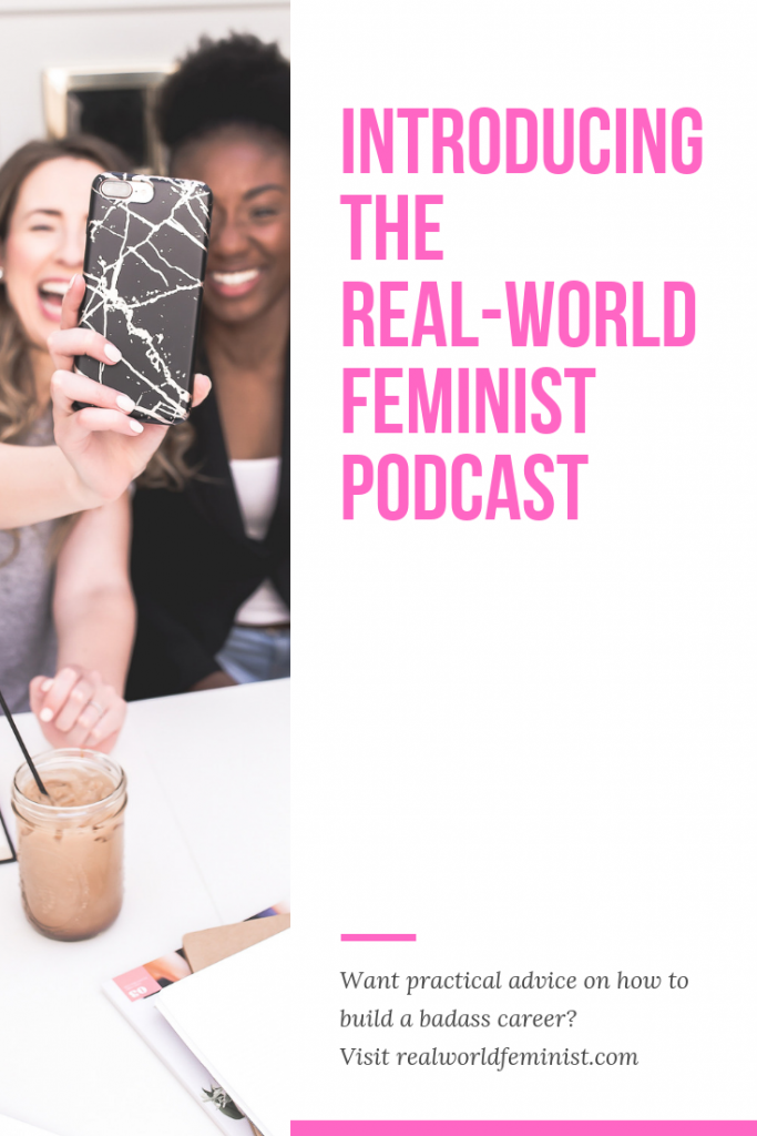 Introducing the Real-World Feminist Podcast!