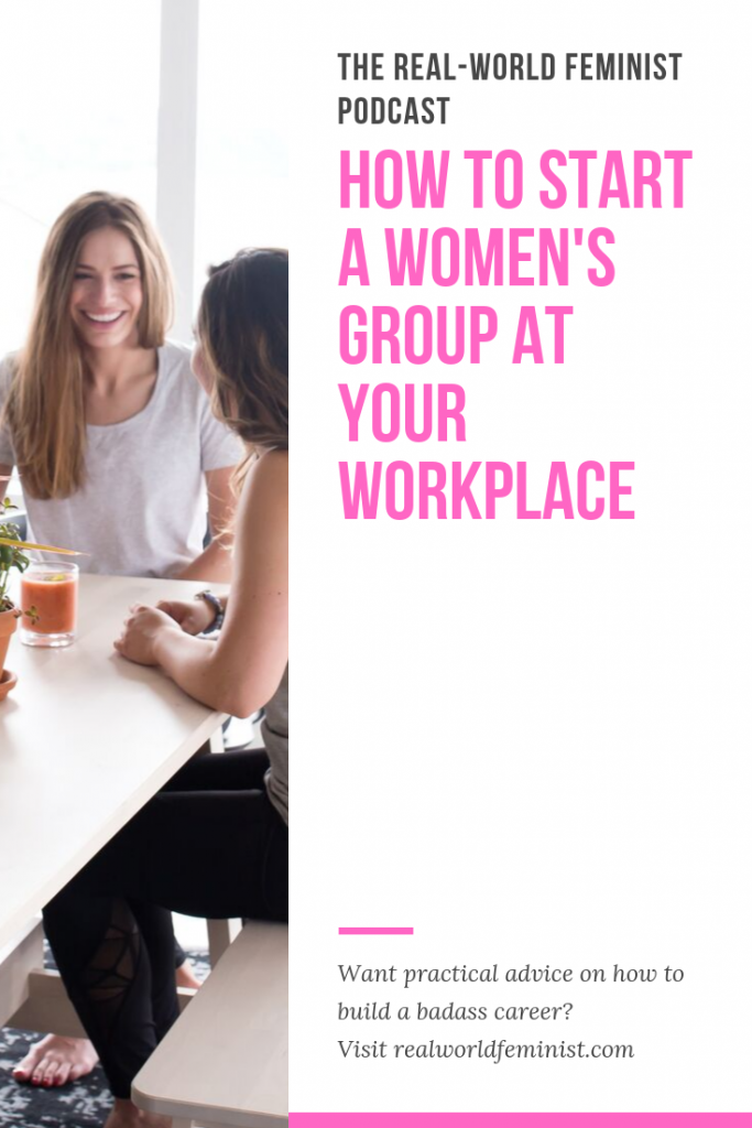 Episode #14: How to Start a Women's Group at Your Workplace