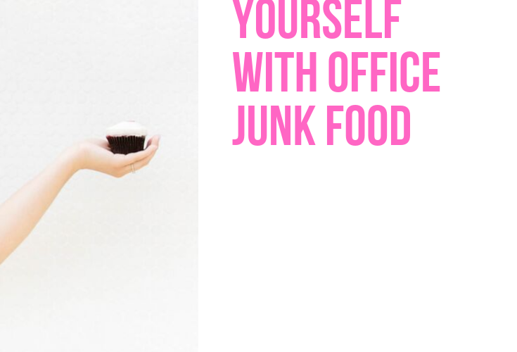 How To Stop Sabotaging Yourself with Office Junk Food