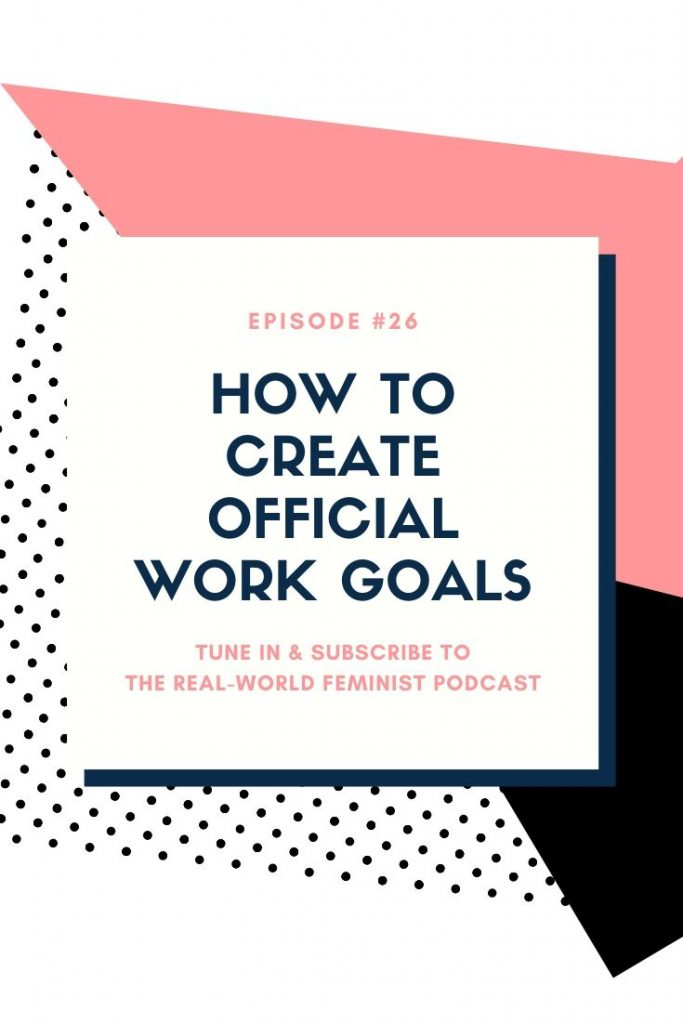 Episode #26: How to Create Official Work Goals