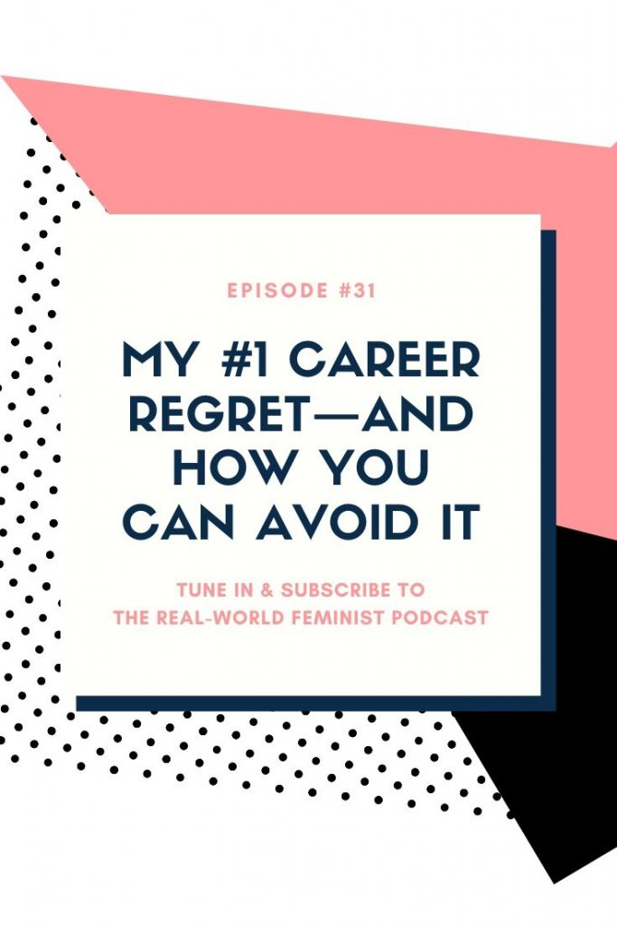 Episode #32: My #1 Career Regret—and How You Can Avoid It