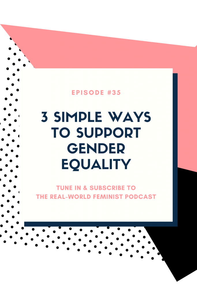 Episode #35: Simple Ways to Support Gender Equality