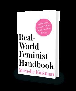 Real-World Feminist Handbook, available on Amazon