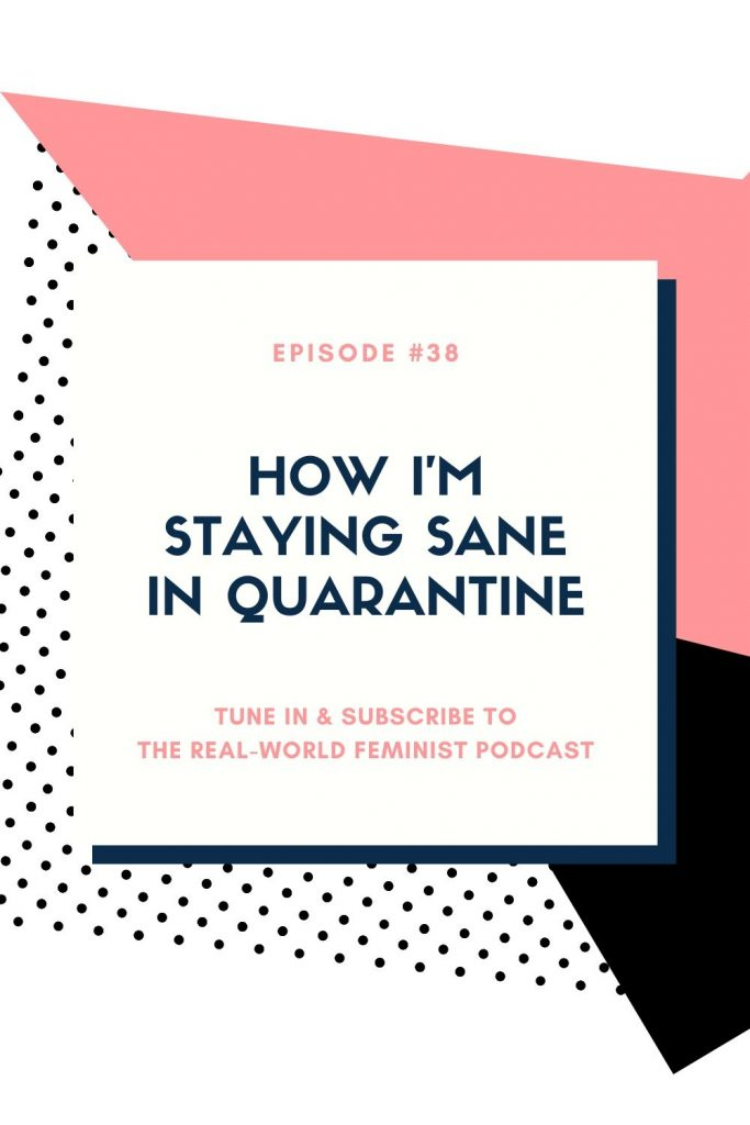 Episode #38: How I'm Staying Sane in Quarantine
