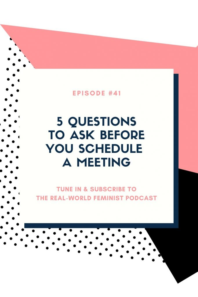 Episode #41: 5 Questions to Ask Before You Schedule a Meeting
