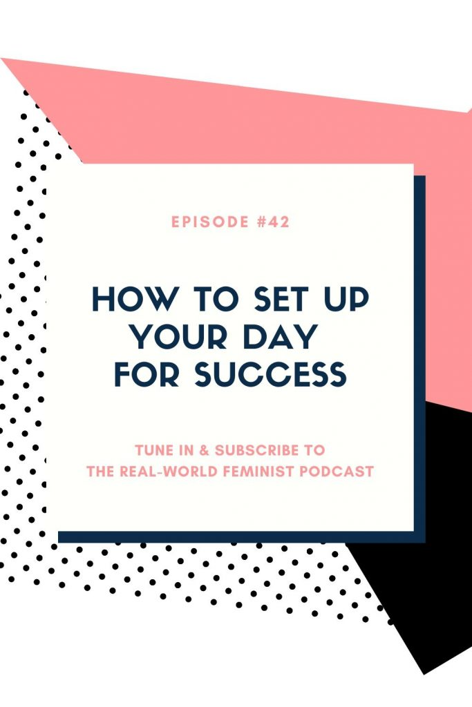 Episode #43: How to Set Up Your Day for Success
