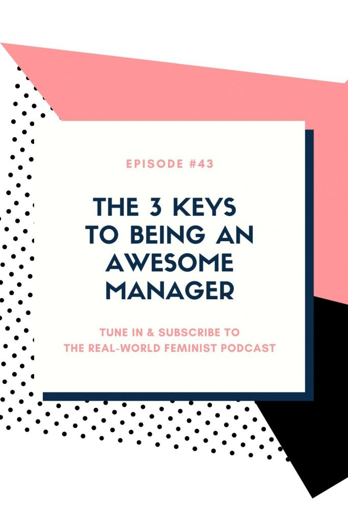 Episode #43: The 3 Keys to Being an Awesome Manager