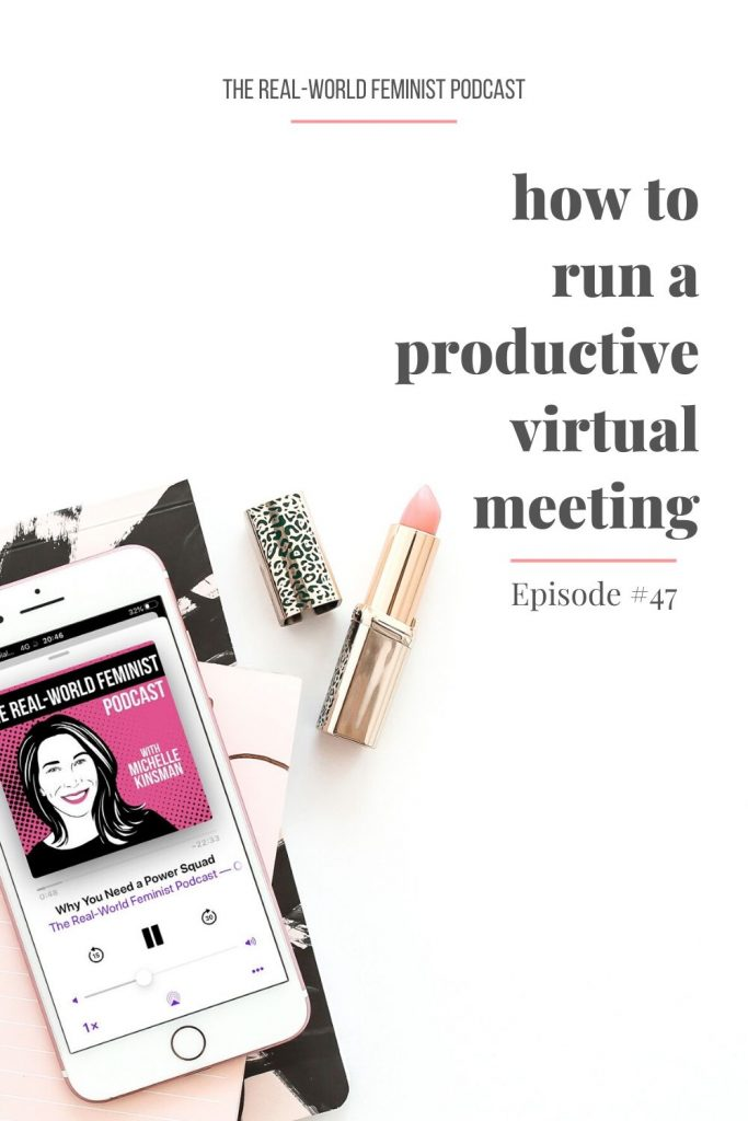 Episode #47: How to Run a Productive Virtual Meeting