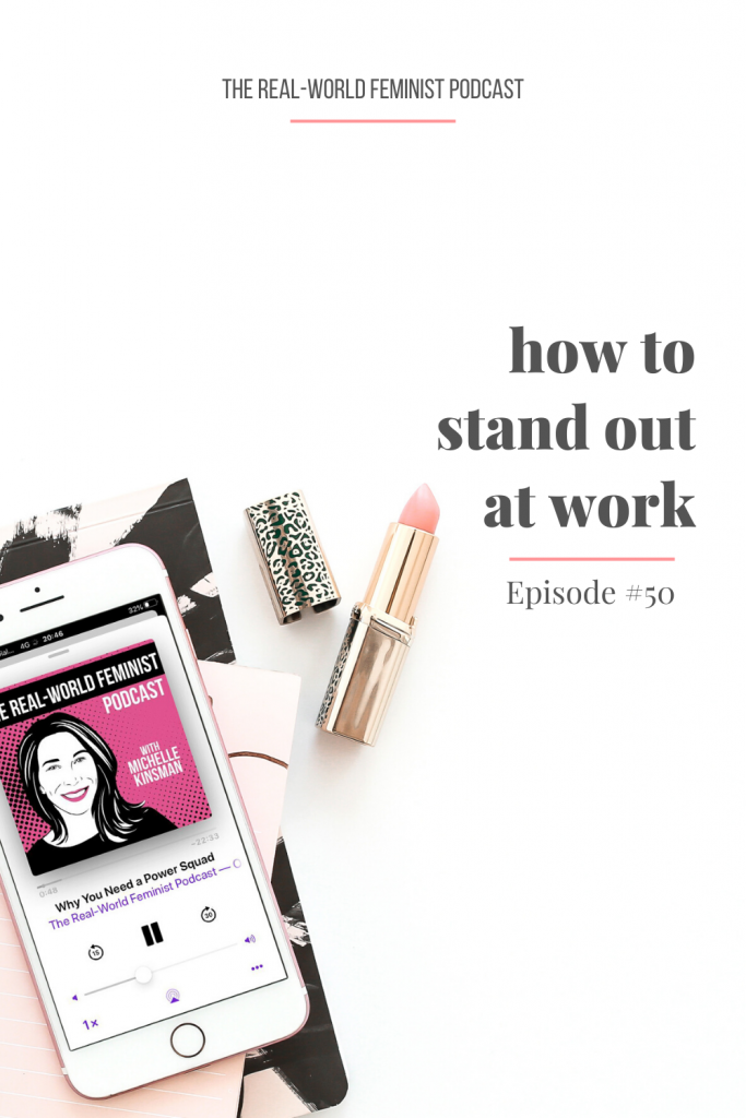 Episode #50: How to Stand Out at Work