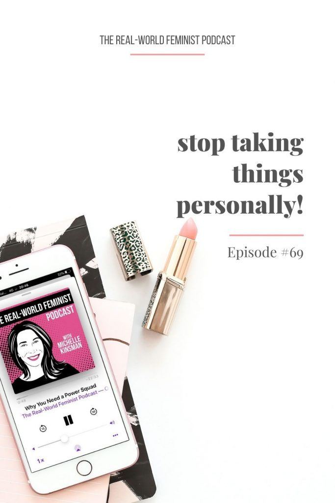 Episode #69: Stop Taking Things Personally!